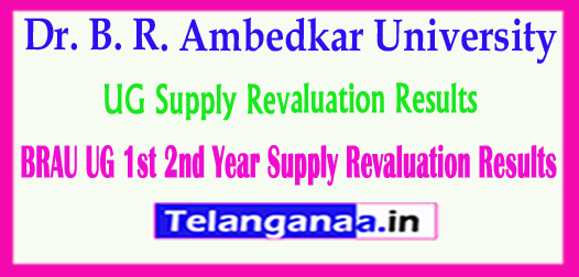 BRAU UG 1st 2nd Year Dr. B. R. Ambedkar University UG 1st 2nd Year Supply Revaluation Results 2018