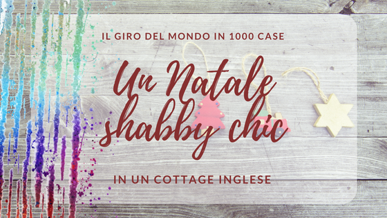 Un natale shabby chic in un cottage inglese for Nuovo stile cottage in inghilterra