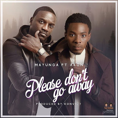 New Audio: Mayunga Ft Akon - Please Don't Go Away | Download