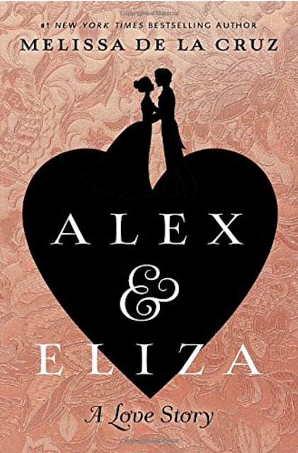Alex & Eliza by Melissa De La Cruz