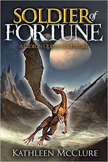 Soldier of Fortune: A Gideon Quinn Adventure - a rollicking science fiction adventure by Kathleen McClure