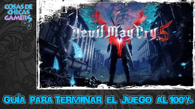 Guía para completar Devil May Cry 5