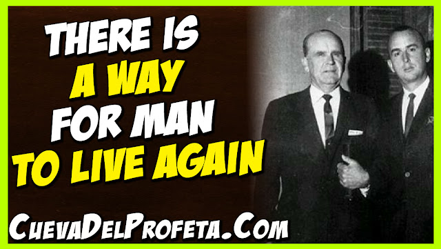 There is a way for man to live again - William Marrion Branham Quotes