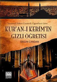 Ergun Candan - Kur'an-ı Kerim'in Gizli Öğretisi - Tasavvufi Batıni Ezoterik Öğretilere Göre