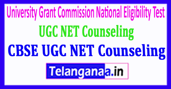 UGC NET Counseling 2018 University Grant Commission National Eligibility Test Counseling 2018