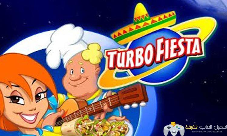 تحميل لعبة الطبخ الجديدة Turbo Fiesta للكمبيوتر من ميديا فاير