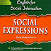 English for Social Interaction: Social Expressions and Everyday Idioms — FULL Ebook Download #504