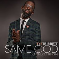 Tye Tribbett - If He Did It Before....Same God
