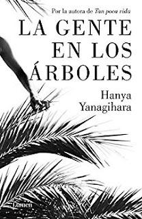 La gente en los arboles- Hanya Yanagihara