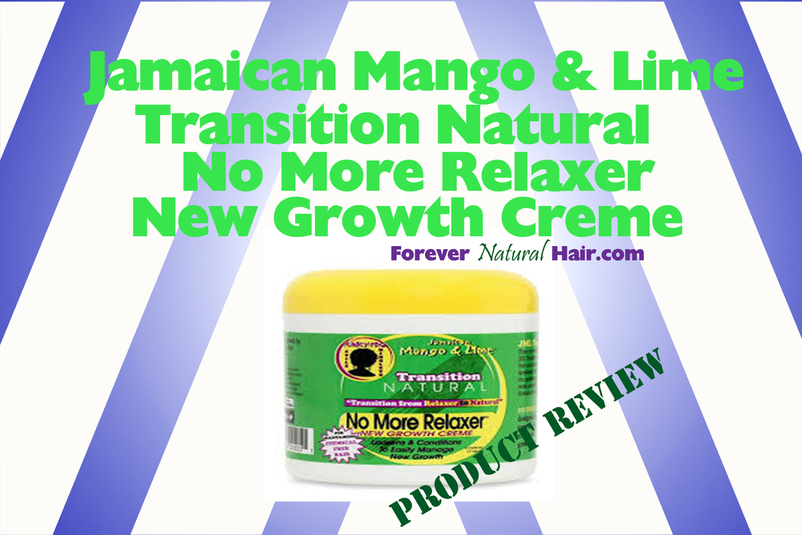 Jamaican Mango and Lime Transition Natural No More Relaxer New Growth Creme Product Review
