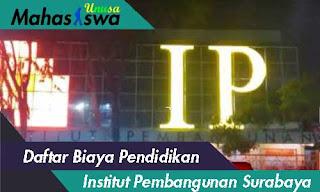 biaya institut pembangunan ip surabaya 2019