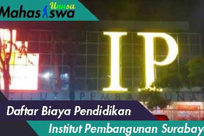 Daftar Rincian Biaya Institut Pembangunan (IP) Surabaya