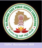 tspsc recruitment 2018 - www.tspsc.gov.in