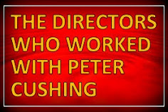 THE DIRECTORS WHO WORKED WITH PETER CUSHING