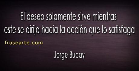 Frases de deseo - Jorge Bucay