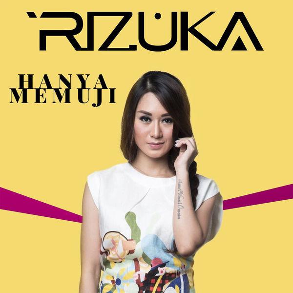 Rizuka - Hanya Memuji