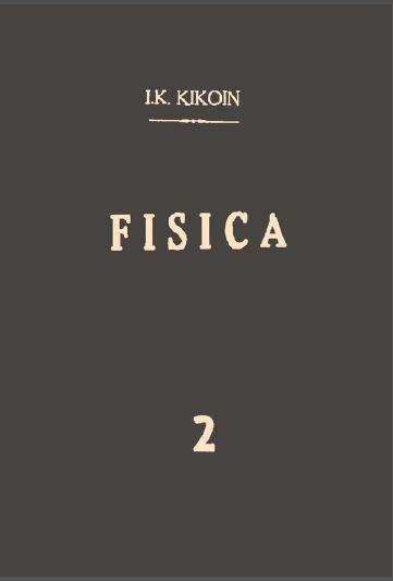 Física 2 – I. K. Kikóin