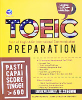 AJIBAYUSTORE  Judul Buku : TOEIC – Test of Eglish for International Communication – Preparation – Lengkap dengan CD Audio Listening & Listening Scripts