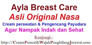 Ayla Breast Care Perawatan Kencang Payudara Herbal alami ASLI NASA
