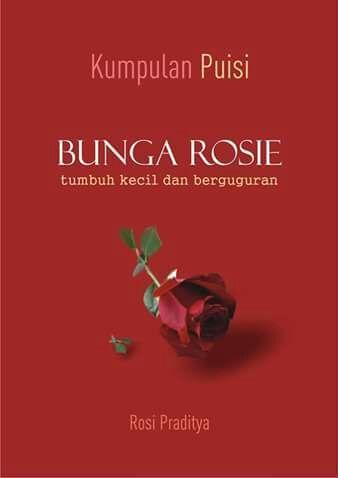Puisi Puisi Rosi Praditya Dalam Kumpulan Puisi Bunga Rosie App Mi