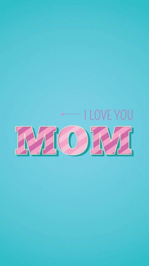 i love you mom iPhone wallpapers