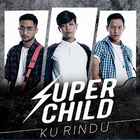 Lirik Lagu Super Child Ku Rindu (OST Umairah)