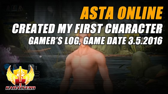 Gamer's Log, Game Date 3.5.2016 ★ Created My First Character In Asta Online