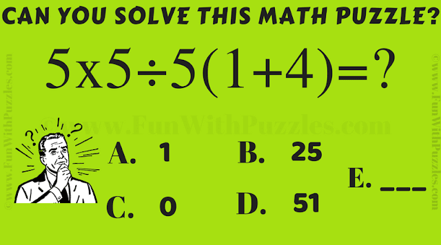 It is simple math game picture puzzle in which you have to solve value of 5x5÷5(1+4)=?