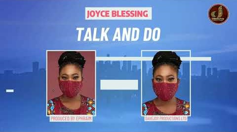 Joyce%2BBlessing%2B-Talk%2Band%2BDo [MP3 DOWNLOAD] Talk and Do - Joyce Blessing