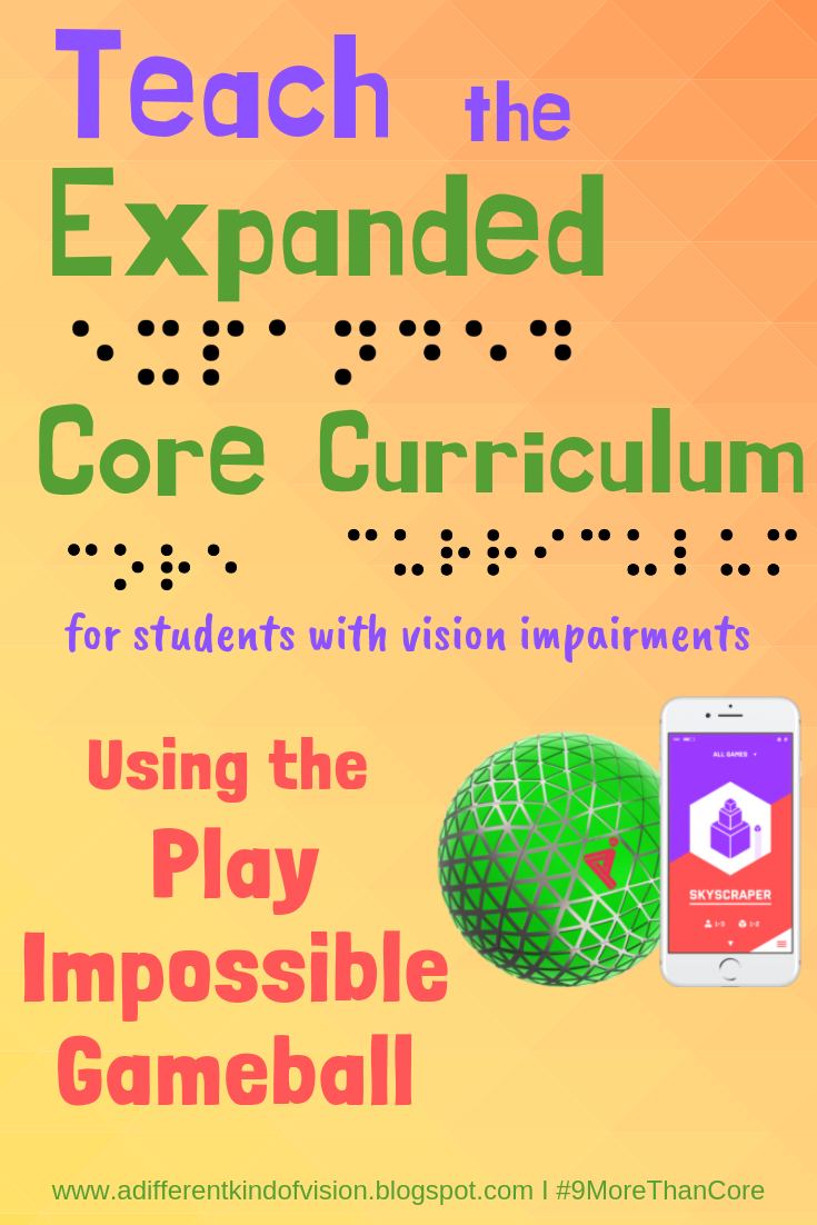 Graphic that says Teach the Expanded Core Curriculum using the Play Impossible Gameball