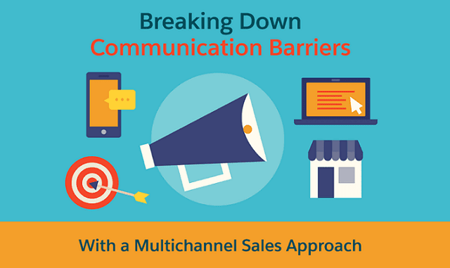 Breaking Down Communication Barriers With a Multichannel Sales Approach