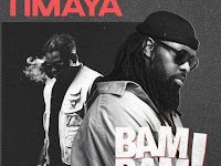 Timaya Feat Olamide - Bam Bam (Afro Naija) [Download]