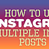 Instagram Multiple Photos Updated 2019