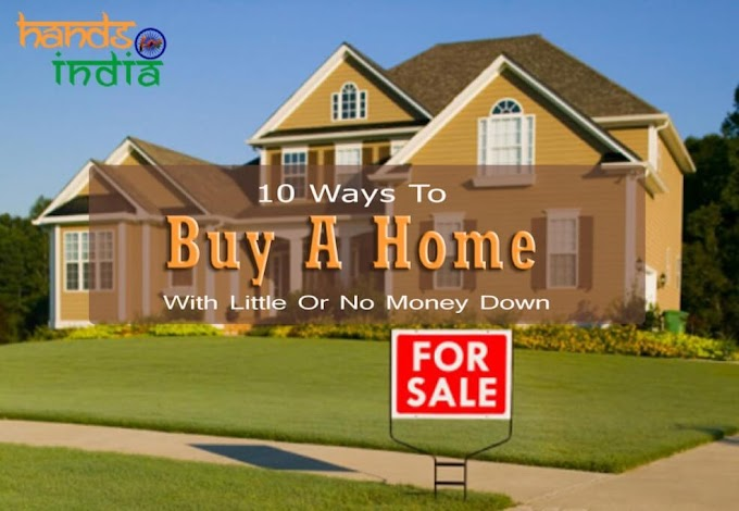 10 Ways To Buy A Home With Little Or No Money Down