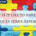 Diary: What is it like to have Asperger's? / Diario: ¿Cómo es tener Asperger? (+Video)