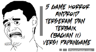 Game terseram android 2