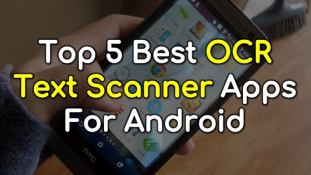 Top 5 Best OCR Text Scanner Apps For Android. Convert photo's text in editable. About top 5 Android applications which helps you to convert text images into text format.