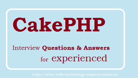 CakePHP Interview Questions and Answers for experienced
