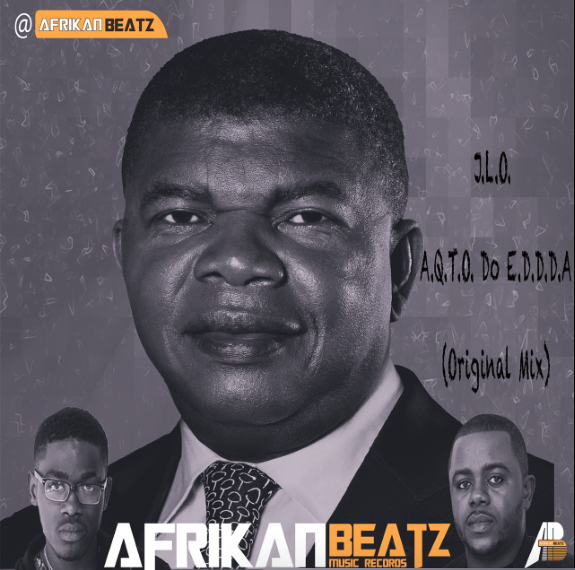 AFRIKAN BEATZ – J.L.O. A.Q.T.O. DO E.D.D.D.A