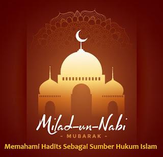 Memahami Hadits Sebagai Sumber Hukum Islam