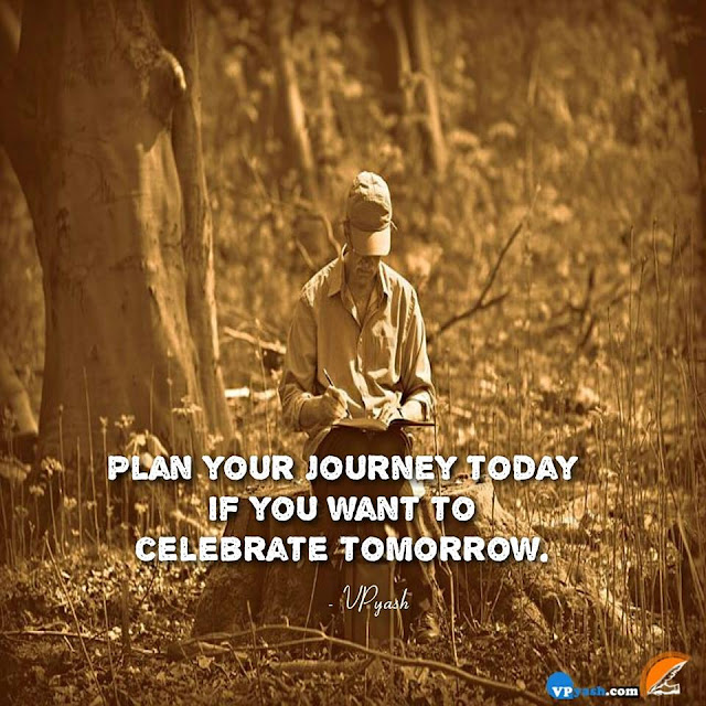 Plan Your Journey Today For Better Future