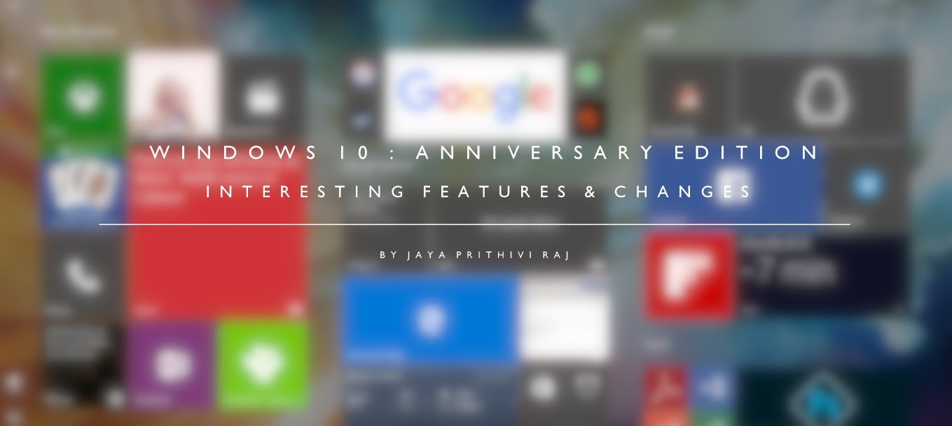 Windows 10: Anniversary Edition - Some Interesting features and