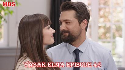 Episode 45 Yasak Elma