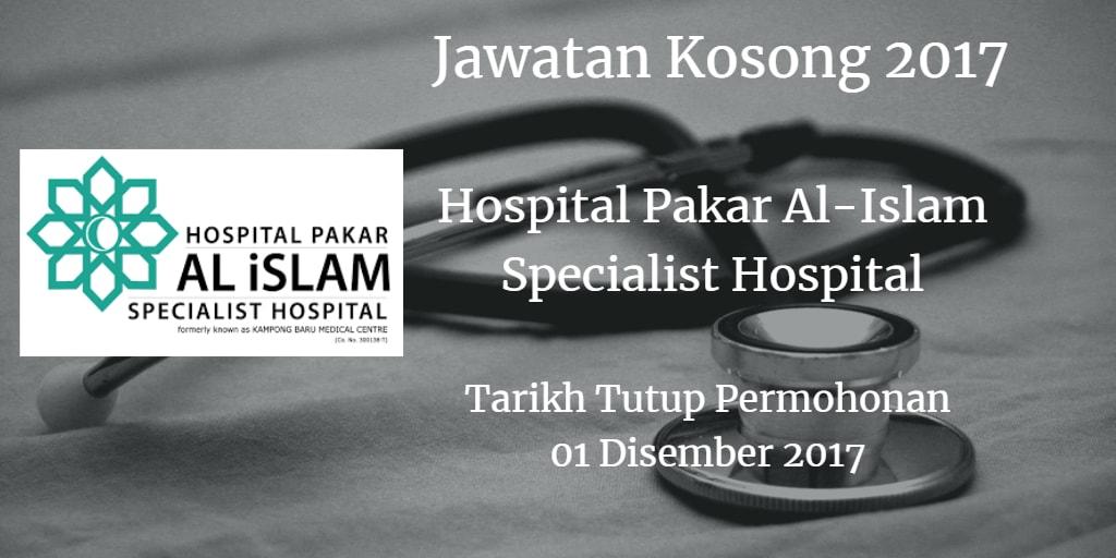 Jawatan Kosong Hospital Pakar Al-Islam Specialist Hospital 01 Disember 2017