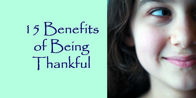 15 Benefits of Being Thankful -1 Thessalonians 5:18
