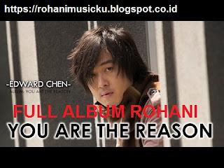 Download Lagu Rohani Edward Chen Full Album You Are The Reason