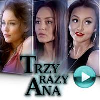 Trzy razy Ana - serial obyczajowy (odcinki online za darmo)