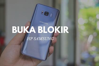 Cara Terbaru Membuka Blokir Panggilan di Semua HP Samsung