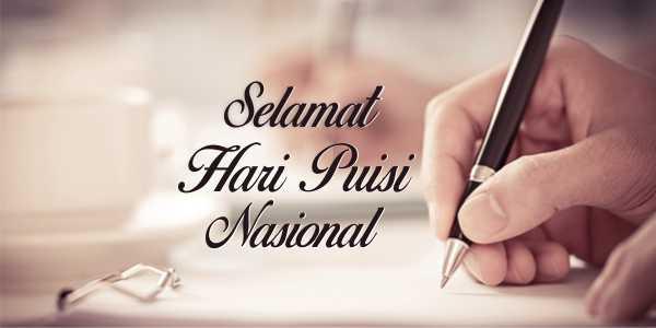 Kumpulan Kata Kata Ucapan Selamat Hari Puisi Nasional