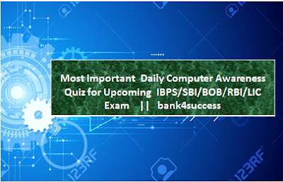 Daily Computer Awareness Questions for IBPS PO, SBI, RBI & Bank Exam